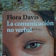 Libros de segunda mano: LA COMUNICACIÓN NO VERBAL. AUTORA: FLORA DAVIS. Lote 191495456