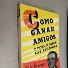 Libros de segunda mano: CÓMO GANAR AMIGOS E INFLUIR SOBRE LAS PERSONAS / DALE CARNEGIE / EDICIONES COSMOS 1969. Lote 191564348