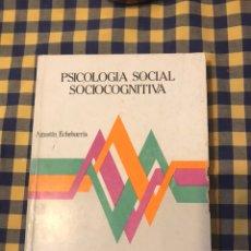 Libros de segunda mano: PSICOLOGÍA SOCIAL SOCIOCOGNITIVA - AGUSTÍN ECHEBARRÍA. Lote 191571411