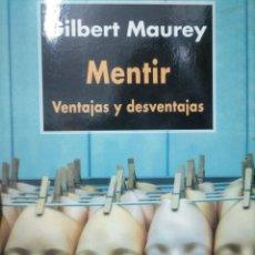 Libros de segunda mano: MENTIR. VENTAJAS Y DESVENTAJAS. GILBERT MAUREY. COMO NUEVO. Lote 191575308