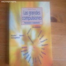 Libros de segunda mano: LAS GRANDES COMPULSIONES. PREVENCIÓN Y TRATAMIENTO TORRES, MAURO BIBLIOTECA NUEVA (2007) 252PP. Lote 191575442