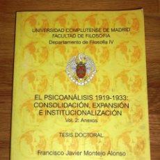 Libros de segunda mano: MONTEJO ALONSO, FRANCISCO JAVIER. EL PSICOANÁLISIS 1919-1933 : CONSOLIDACIÓN, EXPANSIÓN E INSTITUCIO. Lote 191585531