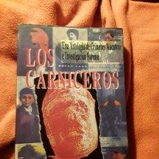 Libros de segunda mano: LOS CARNICEROS, DE BRIAN LANE. UNA ANTOLOGÍA DE CRIMENES MACABROS E INVESTIGACION FORENSE. PSICOPATA. Lote 192013290