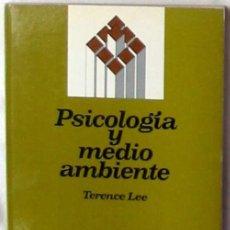 Libros de segunda mano: PSICOLOGÍA Y MEDIO AMBIENTE - TERENCE LEE - ED. CEAC 1981 - VER INDICE. Lote 192090867