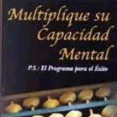 Libros de segunda mano: MULTIPLIQUE SU CAPACIDAD MENTAL. P.S.: EL PROGRAMA PARA EL EXITO. ANA MARIA CARVALAHAES. . Lote 192163173