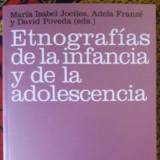Libros de segunda mano: Mª ISABEL JOCILES - ADELA FRANZÉ - DAVID POVEDA (EDS.). ETNOGRAFÍAS DE LA INFANCIA Y LA ADOLESCENCIA. Lote 192548626