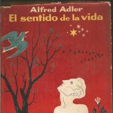 Livros em segunda mão: ALFRED ADLER. EL SENTIDO DE LA VIDA. Lote 192625188