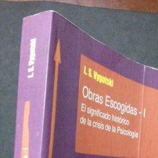 Libros de segunda mano: OBRAS ESCOGIDAS I- EL SIGNIFICADO HISTÓRICO DE LA CRISIS DE LA PSICOLOGÍA-L. S. VYGOTSKI. Lote 192659790