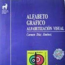 Libros de segunda mano: ALFABETO GRAFICO ALFABETIZACION VISUAL - (DESARROLLO CREATIVO-COGNITIVO) CARMEN DIAZ JIMENEZ. Lote 192819981