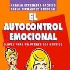 Libros de segunda mano: EL AUTOCONTROL EMOCIONAL. CLAVES PARA NO PERDER LOS NERVIOS. NATALIO EXTREMERA PACHECO. . Lote 193013535