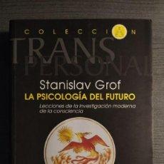 Libros de segunda mano: LA PSICOLOGÍA DEL FUTURO. LECCIONES DE LA INVESTIGACIÓN MODERNA DE LA CONSCIENCIA. STANISLAV GROF.. Lote 193764071