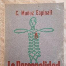 Libros de segunda mano: C. MUÑOZ ESPINALT - LA PERSONALIDAD (RADIOGRAFÍA DEL ESPÍRITU HUMANO). Lote 193792376