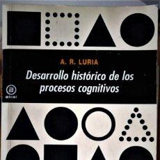 Libros de segunda mano: A.R. LURIA - DESARROLLO HISTÓRICO DE LOS PROCESOS COGNITIVOS. Lote 193799066