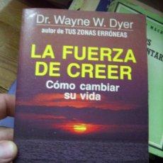 Libros de segunda mano: LA FUERZA DE CRECER, DR. WAYNE W. DYER. L.7539-663. Lote 193799280