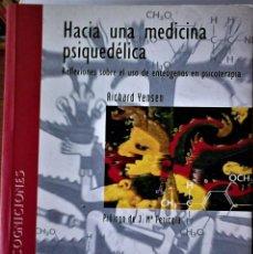 Libros de segunda mano: RICHARD YENSEN - HACIA UNA MEDICINA PSIQUEDÉLICA (REFLEXIONES SOBRE EL USO DE ENTEÓGENOS EN PSICOTER. Lote 193800393