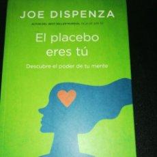 Libros de segunda mano: JOE DISPENZA, EL PLACEBO ERES TU. Lote 193852956