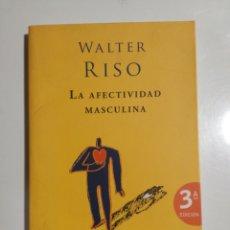Libros de segunda mano: LA AFECTIVIDAD MASCULINA WALTER RISO. Lote 193992963