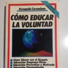 Libros de segunda mano: COMO EDUCAR LA VOLUNTAD FERNANDO COROMINAS. Lote 193993135