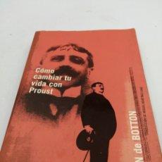Libros de segunda mano: CÓMO CAMBIAR TU VIDA CON PROUST. Lote 194011145