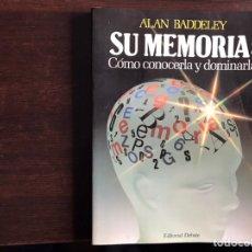 Libros de segunda mano: SU MEMORIA: COMO CONOCERLA Y DOMINARLA. ALAN BADDELEY.. Lote 194098496