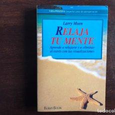 Libros de segunda mano: RELAJA TU MENTE. LARRY MOEH. Lote 194098535