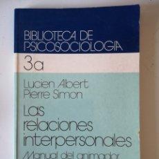 Libros de segunda mano: LAS RELACIONES INTERPERSONALES. MANUAL DEL ANIMADOR. LUCIEN ALBERT. PIERRE SIMON. HERBER 1991. Lote 194102571
