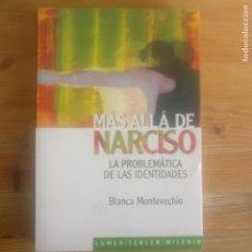 Libros de segunda mano: MAS ALLA DE NARCISO MONTEVECHIO BLANCA PUBLICADO POR LUMEN 2002 227PP. Lote 194177177