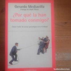 Libros de segunda mano: POR QUÉ LA HAN TOMADO CONMIGO?: CASOS REALES DE MOBBING MEDIAVILLA, GERARDO DEBOLSILLO 2004 263PP. Lote 194179516