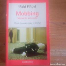 Libros de segunda mano: MOBBING: MANUAL DE AUTOAYUDA IÑAKI PIÑUEL PUBLICADO POR DEBOLSILLO (2005) 269PP. Lote 194179646
