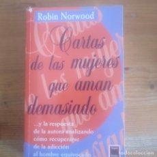 Libros de segunda mano: CARTAS DE LAS MUJERES QUE AMAN DEMASIADO ROBIN NORWOOD PUBLICADO POR VERGARA BOLSILLO (1998). Lote 194179723