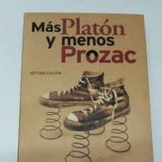 Libros de segunda mano: MÁS PLATÓN Y MENOS PROZAC. Lote 194190131