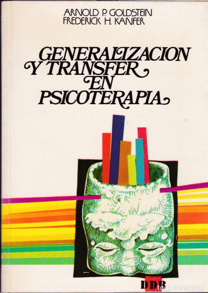GENERALIZACIÓN Y TRANSFER EN PSICOTERAPIA / ARNOLD P. GOLDSTEIN (Libros de Segunda Mano - Pensamiento - Psicología)