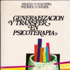 Libros de segunda mano: GENERALIZACIÓN Y TRANSFER EN PSICOTERAPIA / ARNOLD P. GOLDSTEIN. Lote 194224887