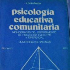 Libros de segunda mano: PSICOLOGÍA EDUCATIVA COMINITARIA -VICENTE PELECHANO [EDUCACIÓN PEDAGOGIA ENSEÑANZA]. Lote 194305767