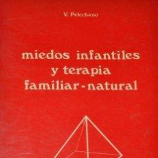 Libros de segunda mano: MIEDOS INFANTILES Y TERAPIA FAMILIAR-NATURAL. Lote 194306050