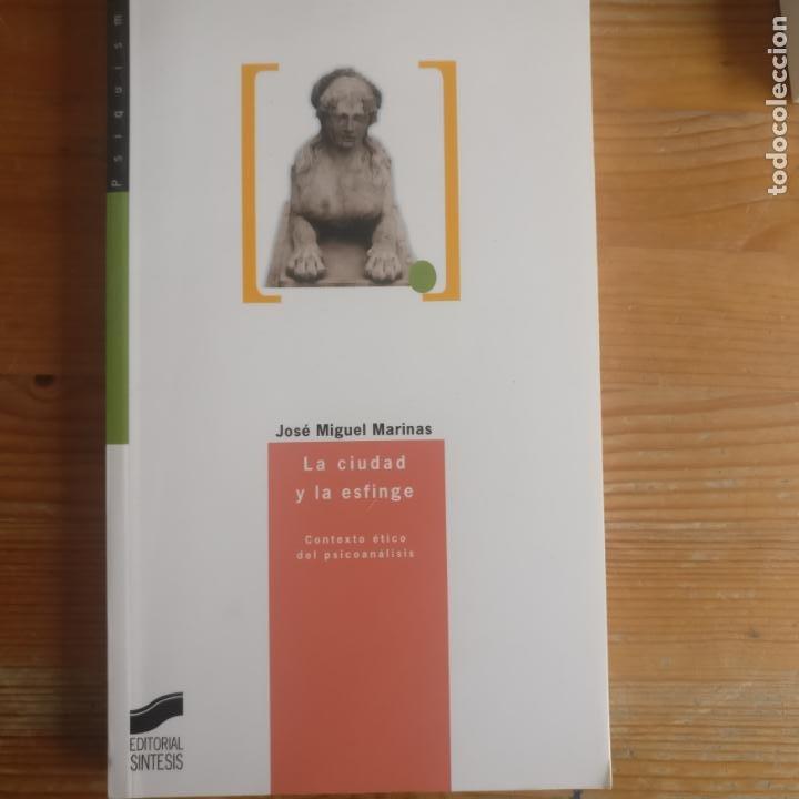 LA CIUDAD Y LA ESFINGE JOSÉ MIGUEL MARINAS HERRERAS PUBLICADO POR SINTESIS (2004) 270PP (Libros de Segunda Mano - Pensamiento - Psicología)