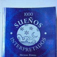 Libros de segunda mano: 1000 SUEÑOS INTERPRETADOS. POWELL MICHAEL. 2004. Lote 194324236