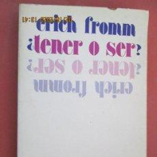 Libros de segunda mano: ¿TENER O SER? ERICH FROMM -1983 . Lote 194349016