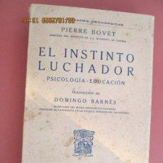Libros de segunda mano: EL INSTINTO LUCHADOR - PIERRE BOVET -1ª EDICION 1922 . Lote 194351168
