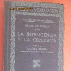 Libros de segunda mano: LA INTELIGENCIA Y LA CONDUCTA - OBRAS DE DEWEY VIII , 1930 - . Lote 194351726