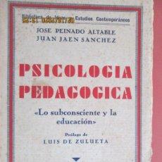 Libros de segunda mano: PSICOLOGIA PEDAGOGICA , LO SUBCONSCIENTE Y LA EDUCACIÓN - JOSE PEINADO , JUAN JAEN -1932. Lote 194353386