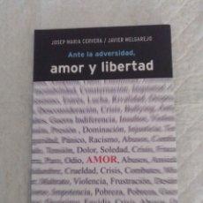 Libros de segunda mano: ANTE LA ADVERSIDAD, AMOR Y LIBERTAD. JOSEP MARIA CERVERA / JAVIER MELGAREJO. LIBRO. Lote 194361548
