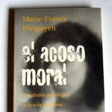 Libros de segunda mano: EL ACOSO MORAL - EL MALTRATO PSICOLOGICO EN LA VIDA COTIDIANA - MARIE-FRANCE HIRIGOYEN. Lote 194361726