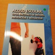 Libros de segunda mano: ACOSO ESCOLAR. TIPOS, FACTORES DE RIESGO, PREVENCIÓN Y ACTUACIÓN. Lote 194367715