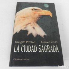 Libri di seconda mano: LA CIUDAD SAGRADA (DOUGLAS PRESTON / LINCOLN CHILD) CIRCULO DE LECTORES-2000. Lote 214511328
