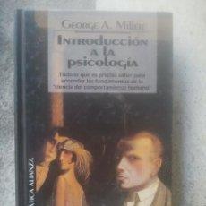 Libros de segunda mano: INTRODUCCIÓN A LA PSICOLOGÍA - GEORGE A. MILLER - BIBLIOTECA TEMÁTICA ALIANZA, 11 - 1994. Lote 194363483