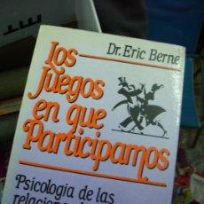 Libros de segunda mano: LOS JUEGOS EN QUE PARTICIPAMOS, DR. ERIC BERNE. L.21143. Lote 194398631