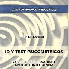 Libros de segunda mano: IQ Y TESTS PSICOMÉTRICOS. VALORE SU PERSONALIDAD, APTITUD E INTELIGENCIA - PHILIP CARTER - GESTIÓN 2. Lote 194485843