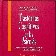 Libros de segunda mano: TRASTORNOS COGNITIVOS EN LAS PSICOSIS. PSIQUIATRÍA GLOBAL - ANABEL/TABARÉS SEISDEDOS MARTÍNEZ-ARÁN -. Lote 194485973