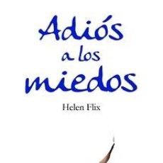 Libros de segunda mano: ADIOS A LOS MIEDOS - HELEN FLIX - EDICIONES CORONA BOREALIS. Lote 194486818